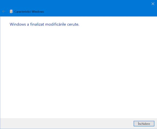 Apasă Închidere pentru a ieși din Caracteristici Windows