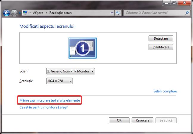 Mărire sau micșorare text și alte elemente în Windows 7
