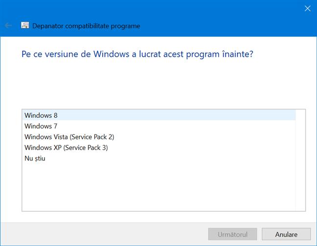 Alege pe ce versiune anterioară de Windows a mers programul