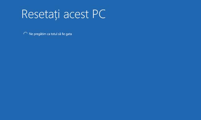 Așteaptă până când Windows 10 este gata cu procedura de resetare