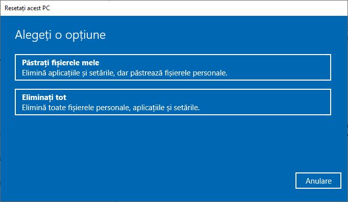 Opțiunile pe care le ai la resetarea Windows 10