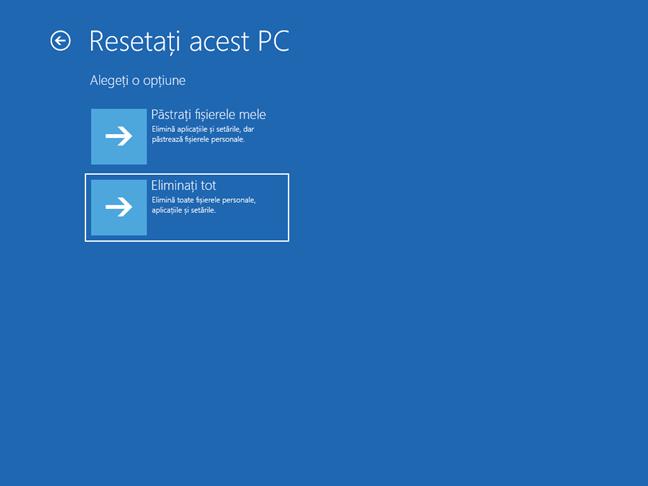 Alege Eliminați tot din ecranul Resetați acest PC