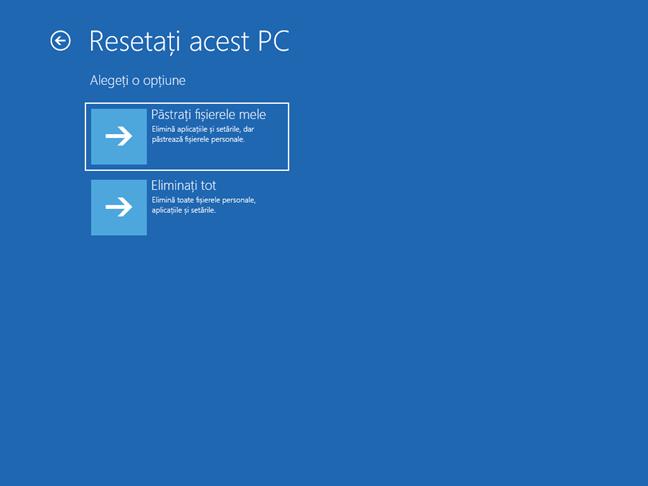 Alege Păstrați fișierele mele din ecranul Resetați acest PC