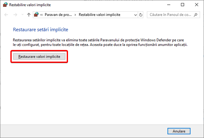 Restaurare valori implicite pentru Paravanul de protecție Windows Defender