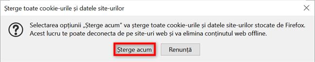 Apasă pe Șterge acum pentru a-ți confirma alegerea și a șterge complet datele din Firefox