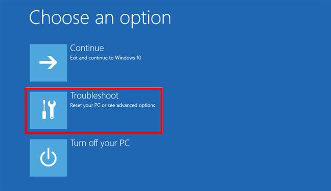 Selectare Troubleshoot (Depanare) pentru a ajunge la mediul de recuperare al Windows 10
