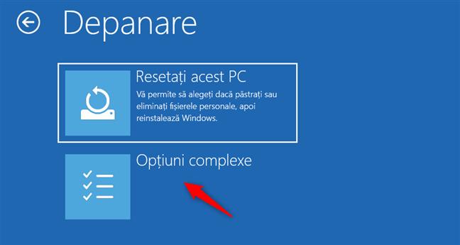 Butonul Opțiuni complexe de pe ecranul Depanare
